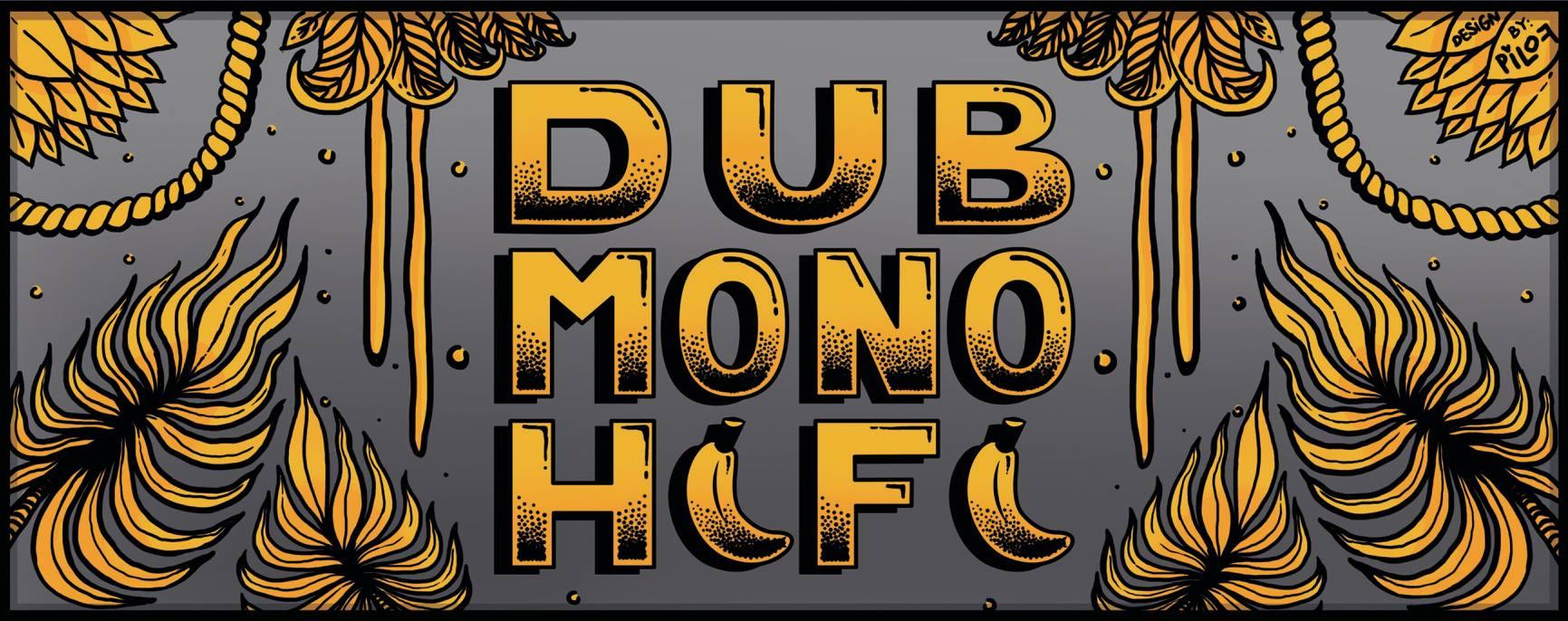 Dub Mono HiFi.